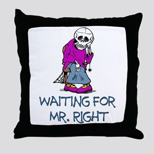 Waiting For Mr. Right. Throw Pillow
